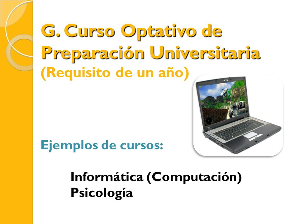 G. Curso Optativo de Preparación Universitaria