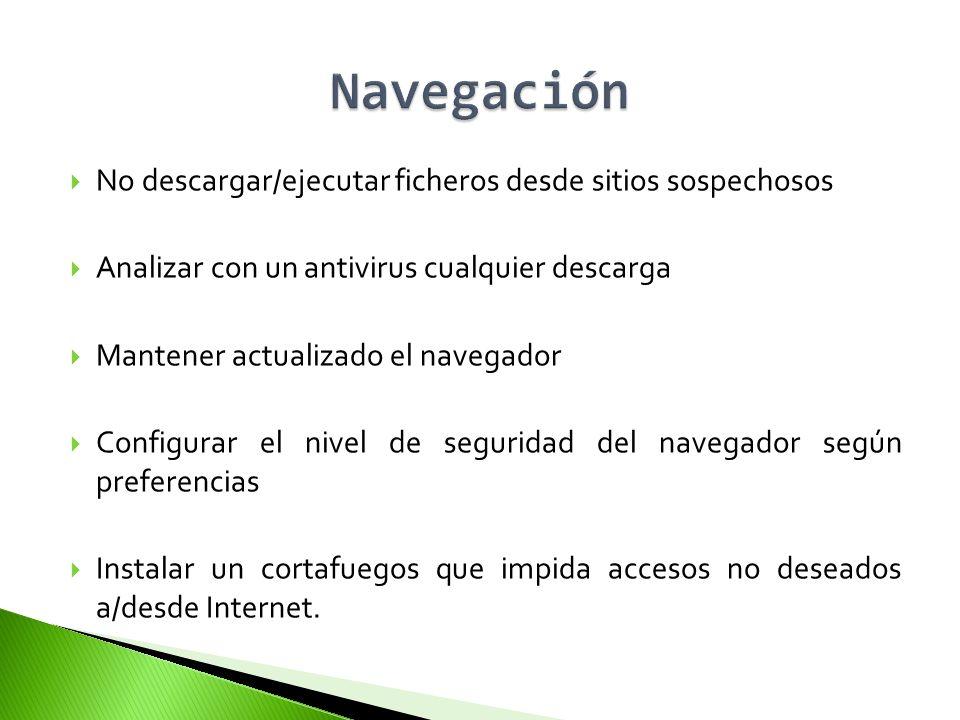 Navegación No descargar/ejecutar ficheros desde sitios sospechosos