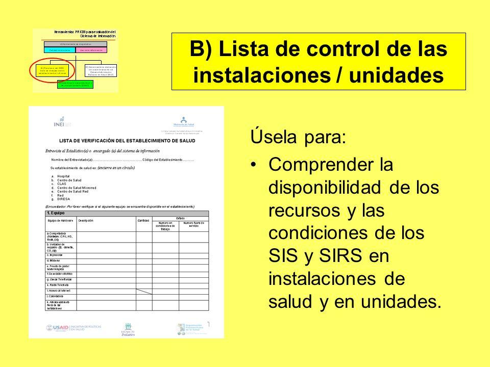 B) Lista de control de las instalaciones / unidades
