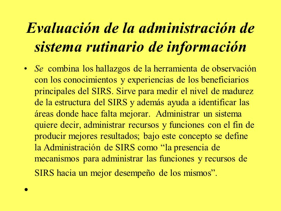 Evaluación de la administración de sistema rutinario de información