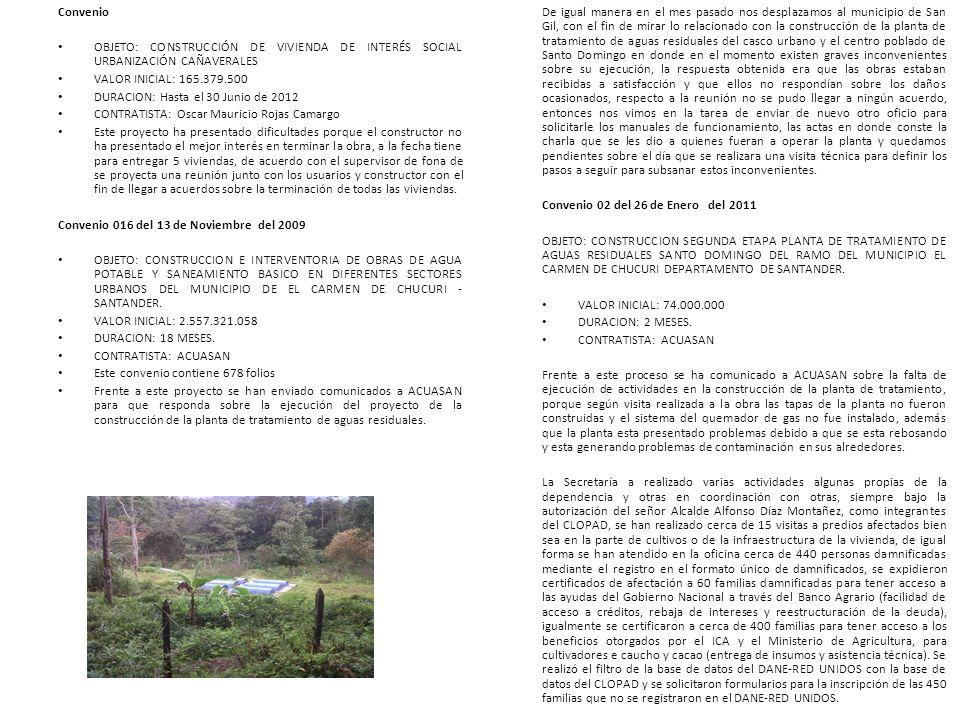 Convenio OBJETO: CONSTRUCCIÓN DE VIVIENDA DE INTERÉS SOCIAL URBANIZACIÓN CAÑAVERALES. VALOR INICIAL: 165.379.500.