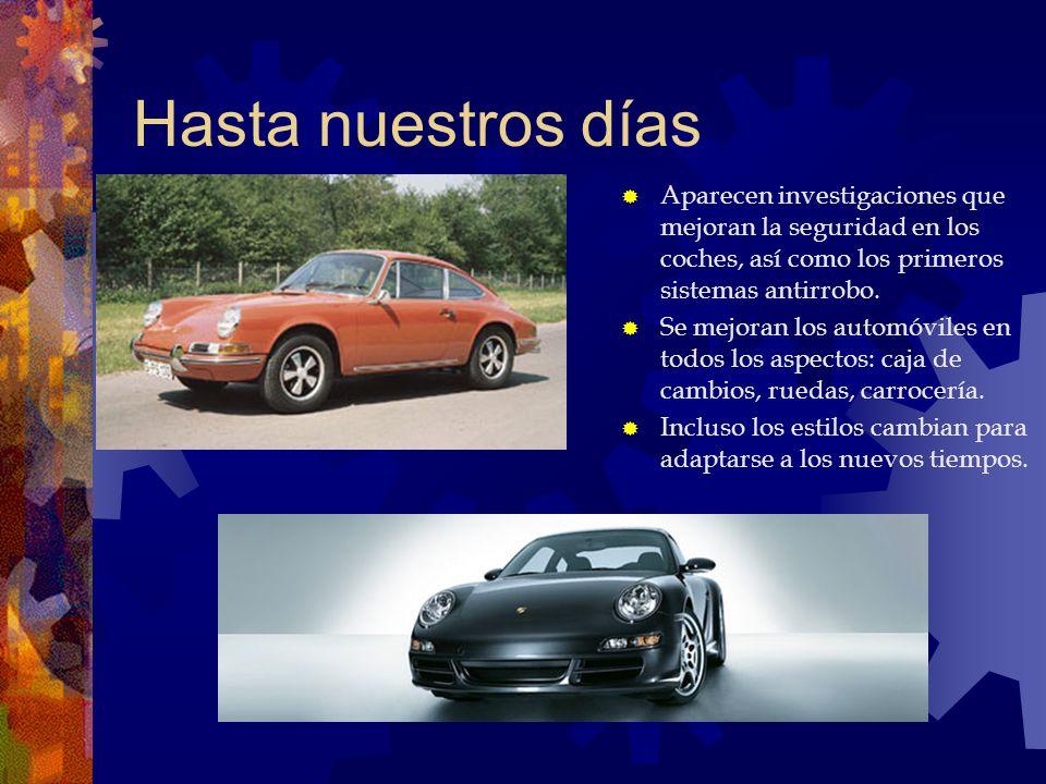 Hasta nuestros días Aparecen investigaciones que mejoran la seguridad en los coches, así como los primeros sistemas antirrobo.