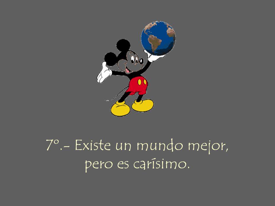 7º.- Existe un mundo mejor,