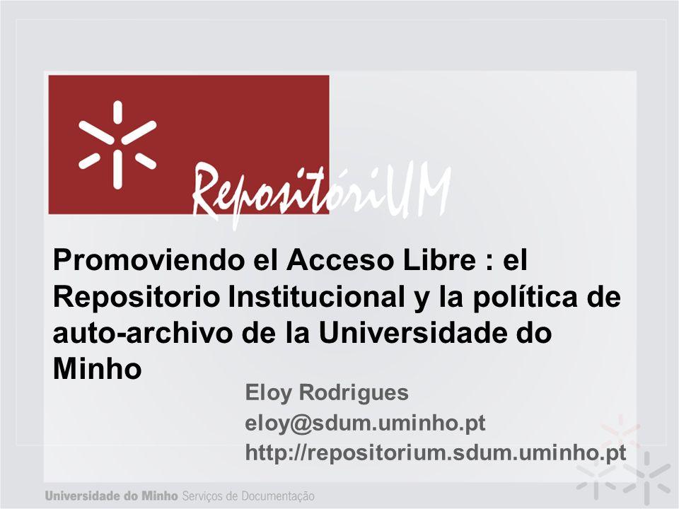 Eloy Rodrigues eloy@sdum.uminho.pt http://repositorium.sdum.uminho.pt