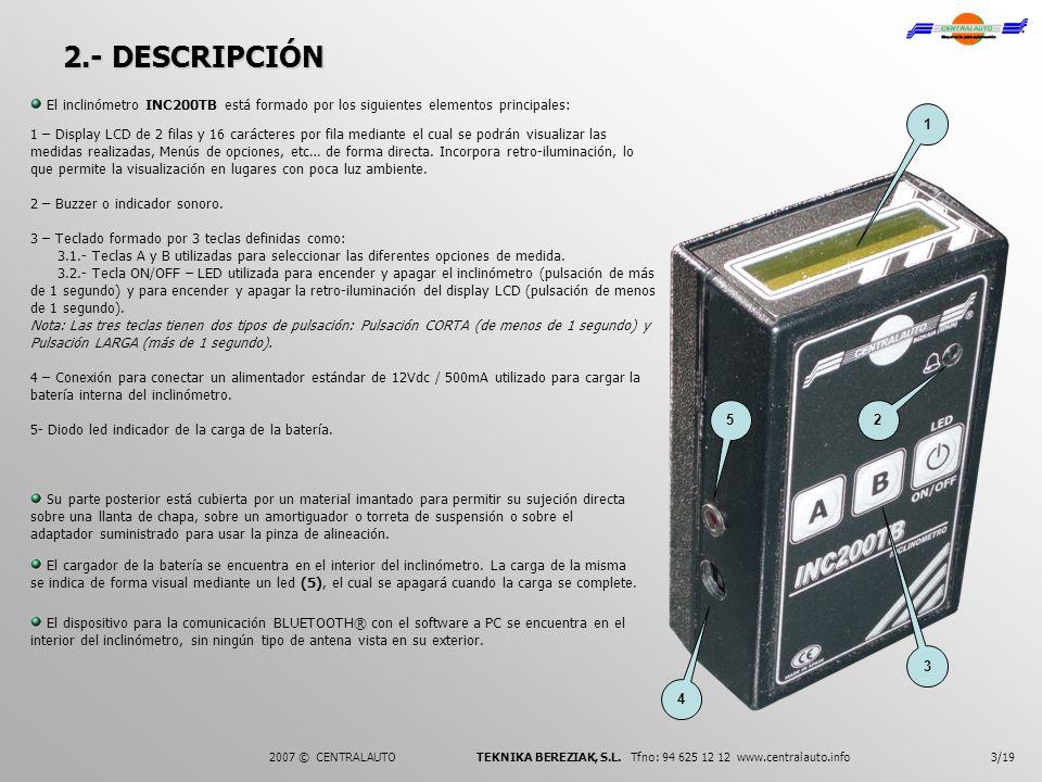 2.- DESCRIPCIÓN El inclinómetro INC200TB está formado por los siguientes elementos principales: 1.