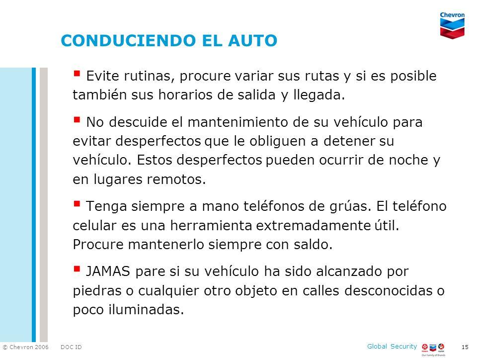 CONDUCIENDO EL AUTO Evite rutinas, procure variar sus rutas y si es posible también sus horarios de salida y llegada.