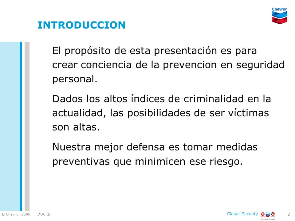INTRODUCCION El propósito de esta presentación es para crear conciencia de la prevencion en seguridad personal.