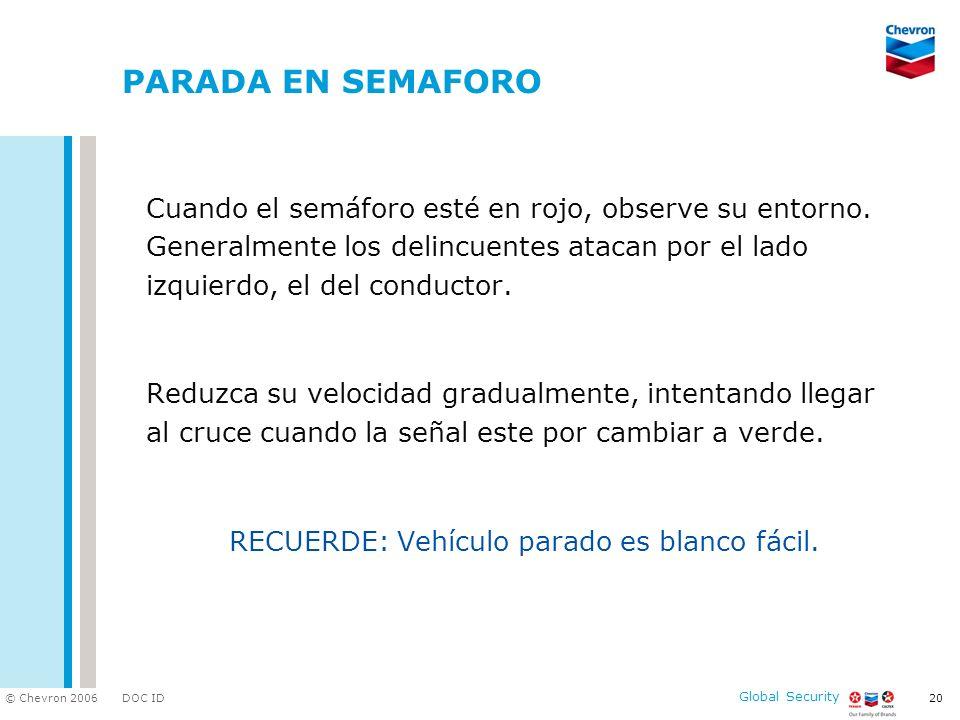 RECUERDE: Vehículo parado es blanco fácil.