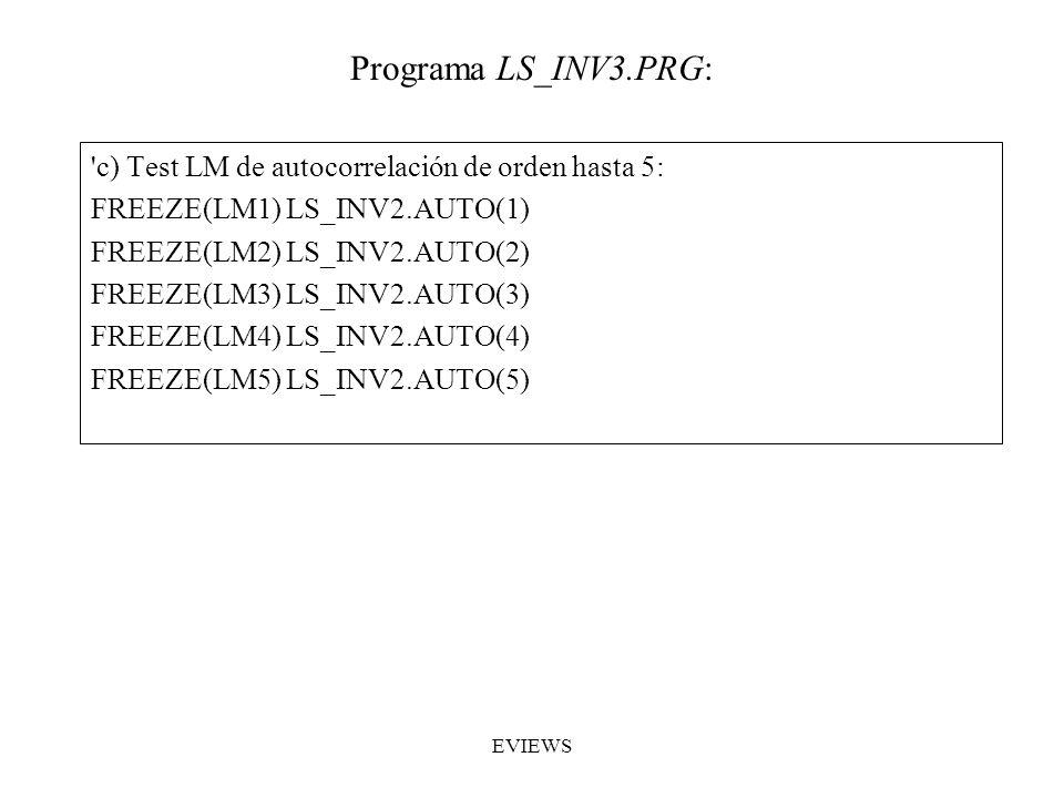Programa LS_INV3.PRG: c) Test LM de autocorrelación de orden hasta 5: