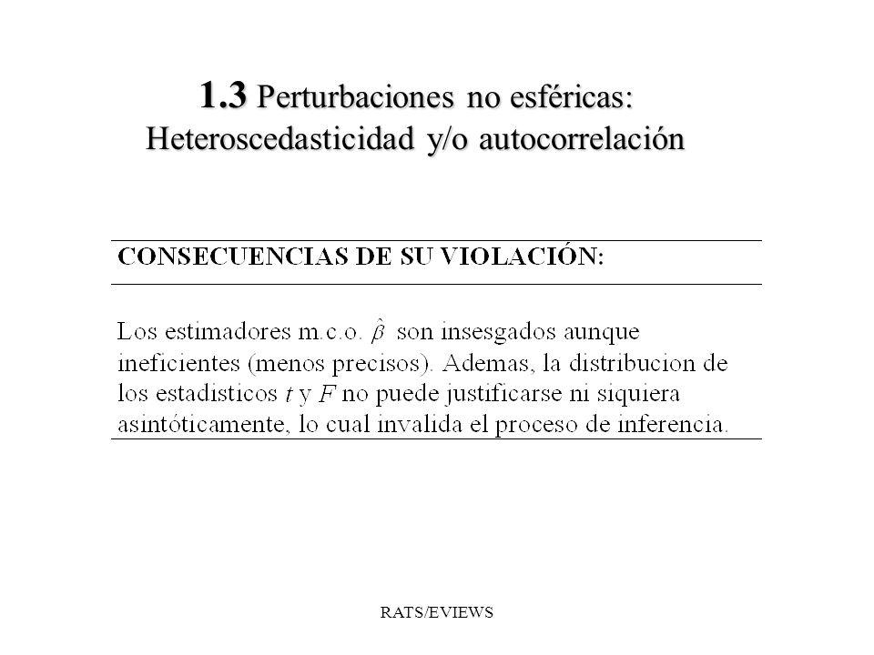 1.3 Perturbaciones no esféricas: Heteroscedasticidad y/o autocorrelación