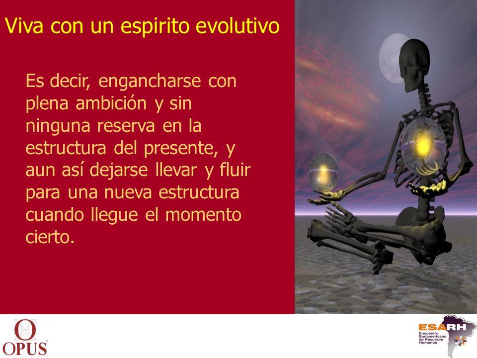 Viva con un espirito evolutivo