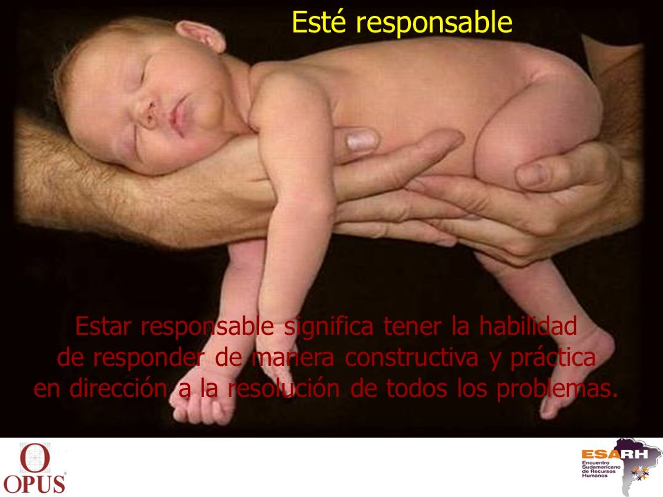 Esté responsable Estar responsable significa tener la habilidad
