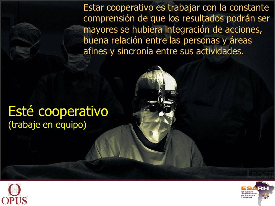 Esté cooperativo Estar cooperativo es trabajar con la constante