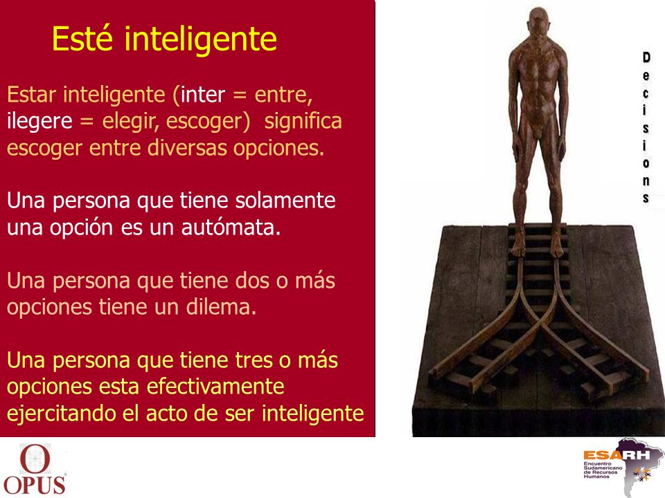 Esté inteligente Estar inteligente (inter = entre,