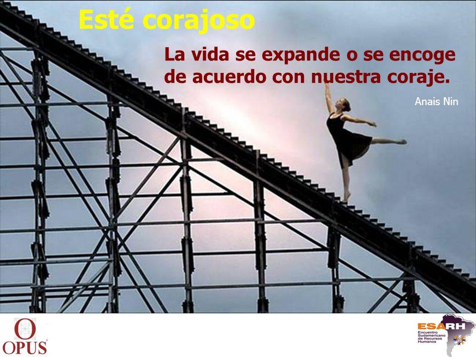 Esté corajoso La vida se expande o se encoge