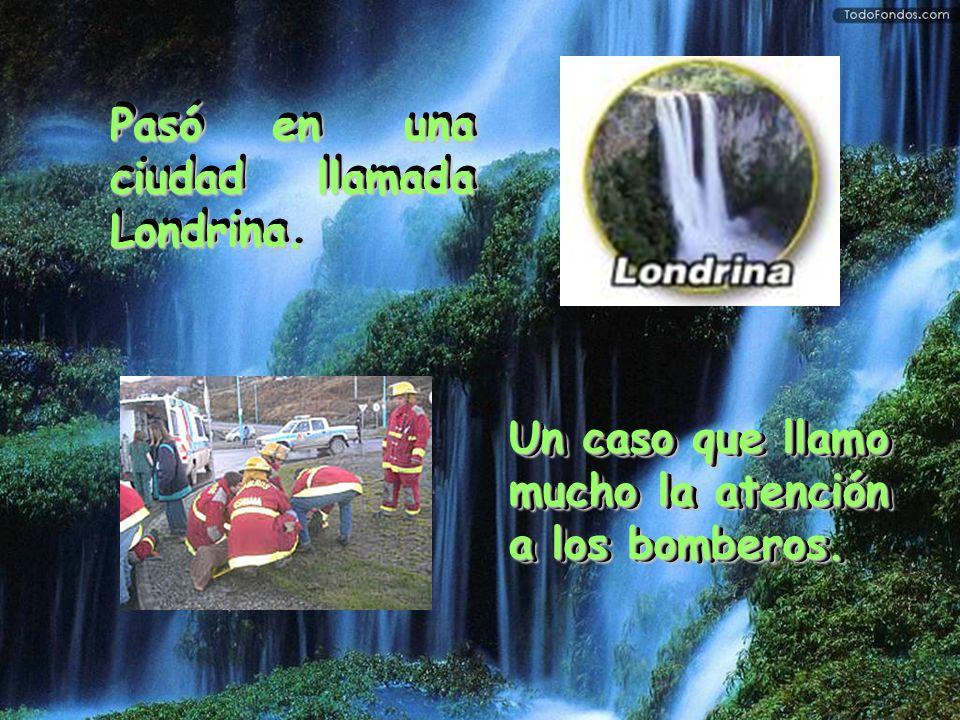 Pasó en una ciudad llamada Londrina.