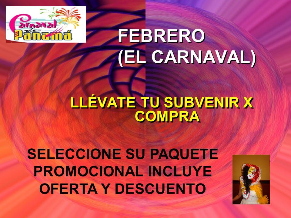 FEBRERO (EL CARNAVAL) LLÉVATE TU SUBVENIR X COMPRA