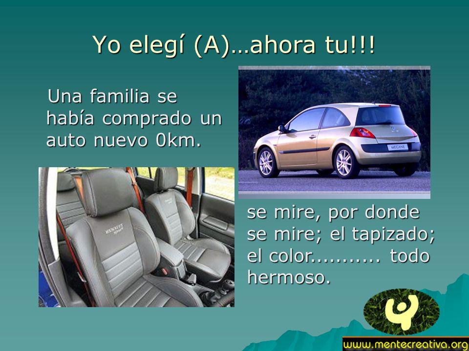 Yo elegí (A)…ahora tu!!!Una familia se había comprado un auto nuevo 0km.
