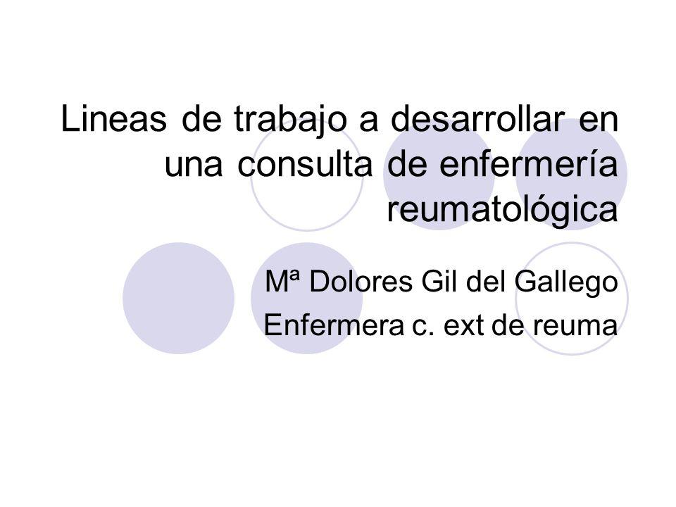 Mª Dolores Gil del Gallego Enfermera c. ext de reuma