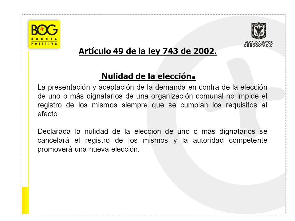 Artículo 49 de la ley 743 de 2002. Nulidad de la elección.