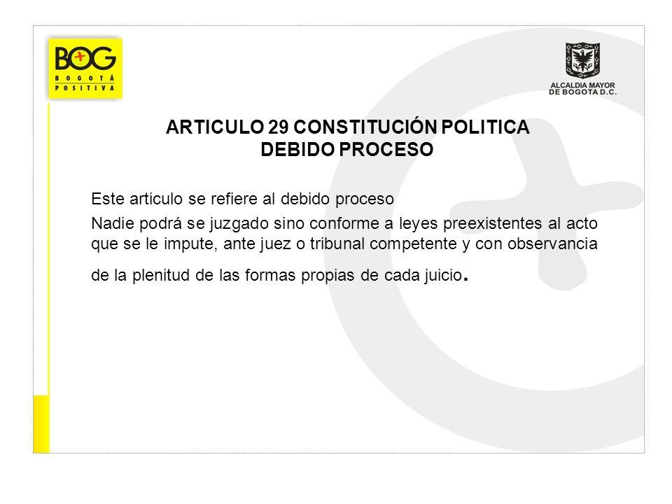 ARTICULO 29 CONSTITUCIÓN POLITICA DEBIDO PROCESO