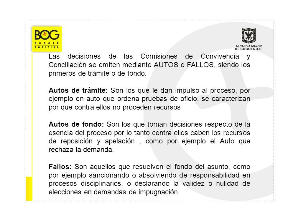Las decisiones de las Comisiones de Convivencia y Conciliación se emiten mediante AUTOS o FALLOS, siendo los primeros de trámite o de fondo.