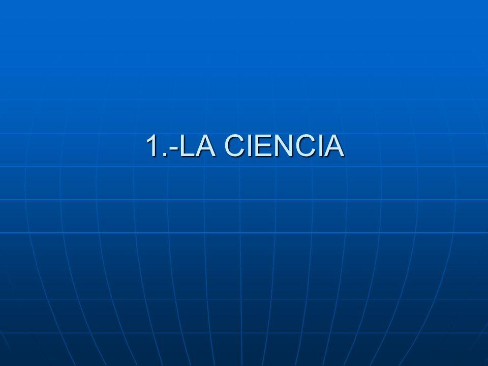 1.-LA CIENCIA