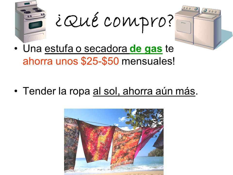 ¿Qué compro. Una estufa o secadora de gas te ahorra unos $25-$50 mensuales.