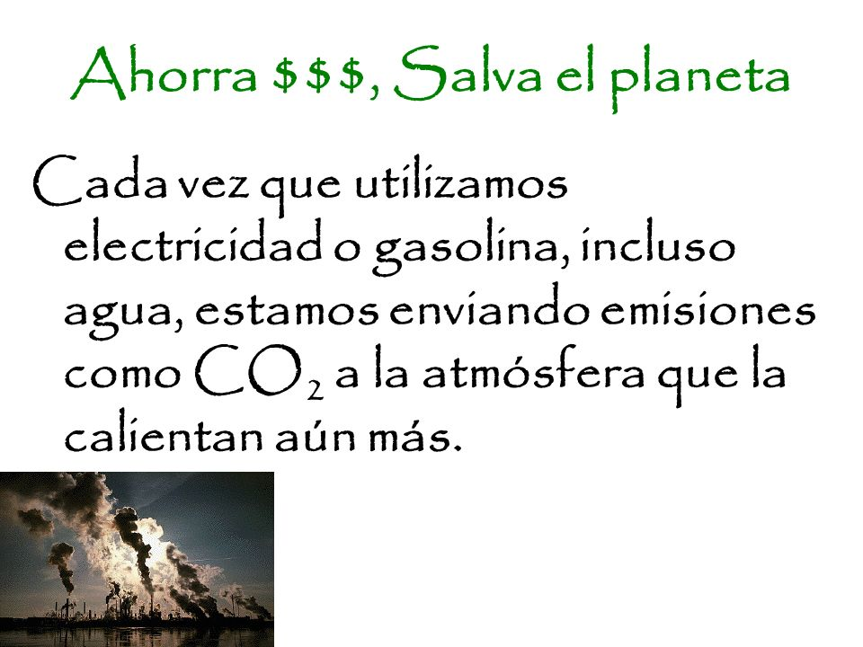 Ahorra $$$, Salva el planeta