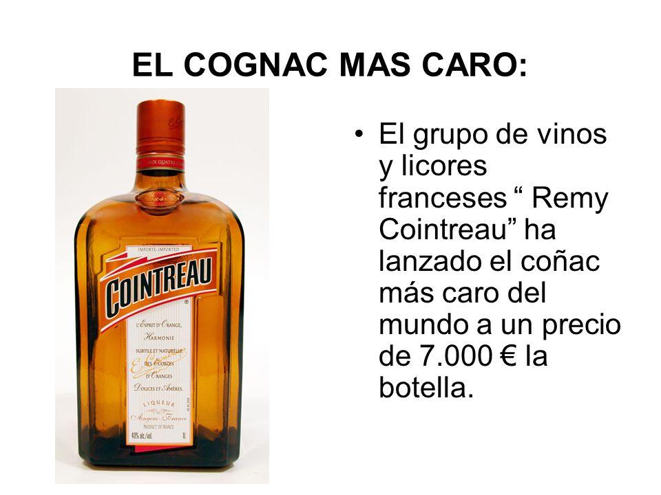 EL COGNAC MAS CARO:El grupo de vinos y licores franceses Remy Cointreau ha lanzado el coñac más caro del mundo a un precio de 7.000 € la botella.