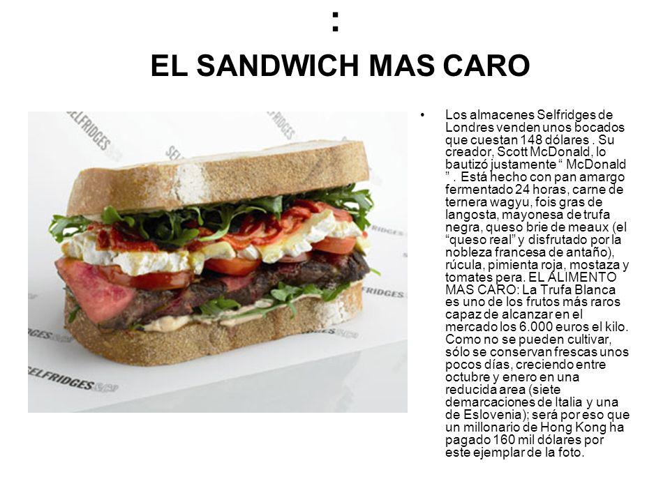 : EL SANDWICH MAS CARO