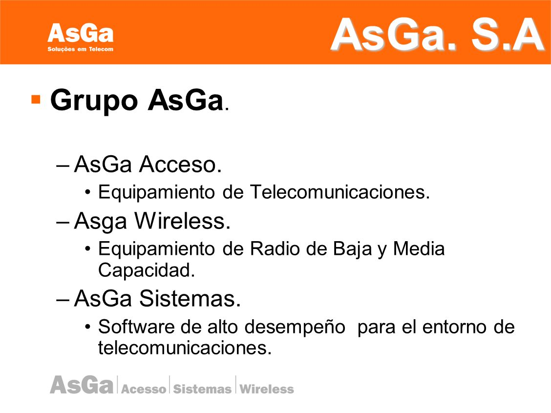 AsGa. S.A Grupo AsGa. AsGa Acceso. Asga Wireless. AsGa Sistemas.