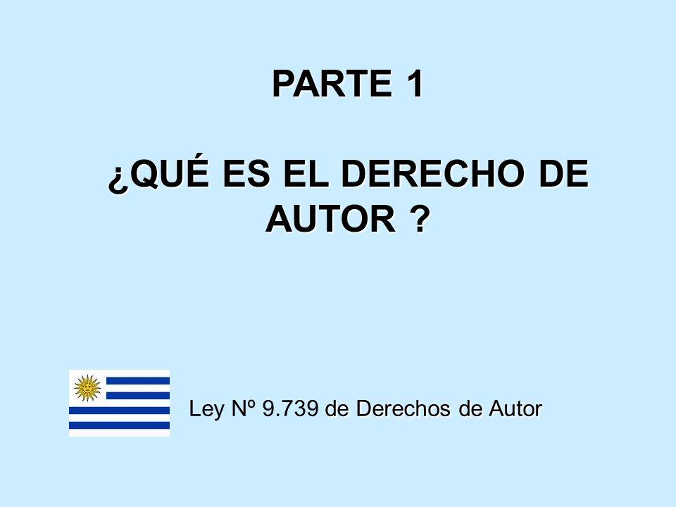 PARTE 1 ¿QUÉ ES EL DERECHO DE AUTOR