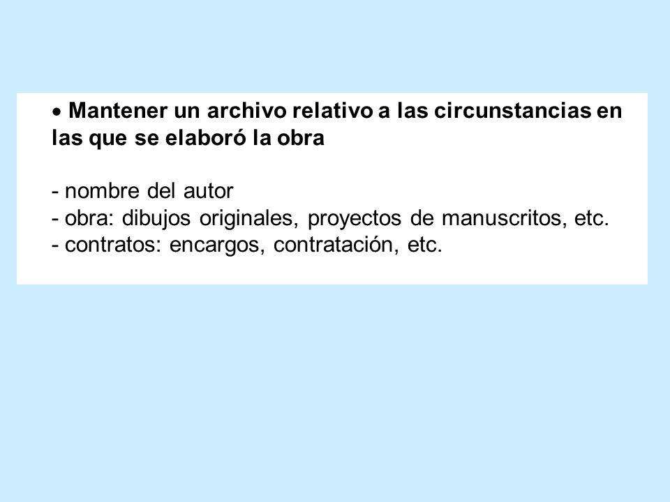 Mantener un archivo relativo a las circunstancias en las que se elaboró la obra