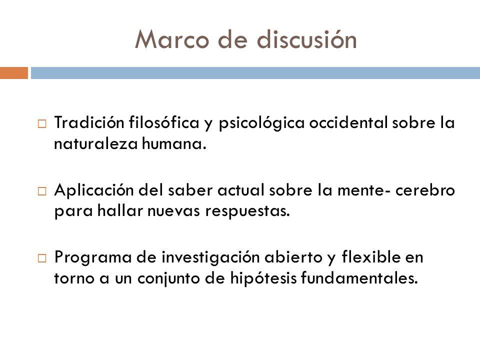 Marco de discusiónTradición filosófica y psicológica occidental sobre la naturaleza humana.