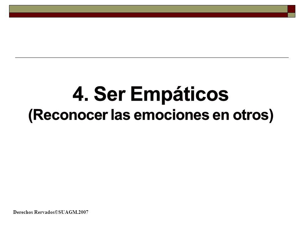 4. Ser Empáticos (Reconocer las emociones en otros)