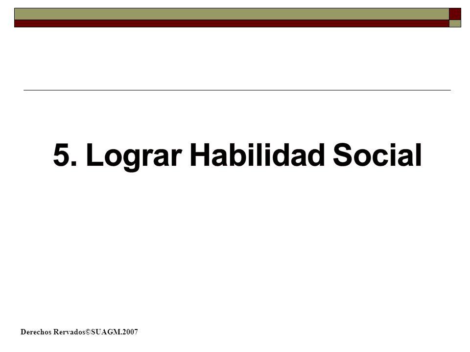 5. Lograr Habilidad Social