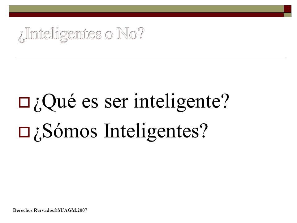 ¿Qué es ser inteligente ¿Sómos Inteligentes