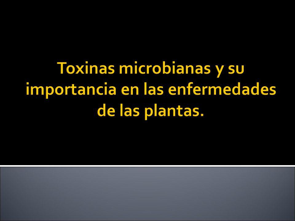 Toxinas microbianas y su importancia en las enfermedades de las plantas.