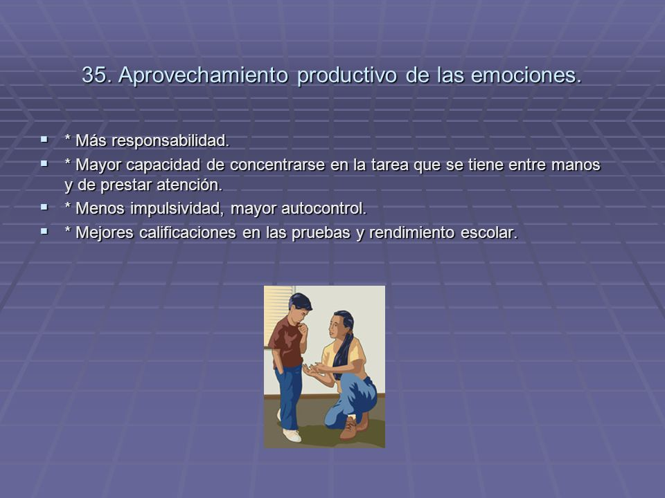 35. Aprovechamiento productivo de las emociones.