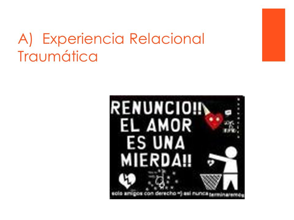 A) Experiencia Relacional Traumática