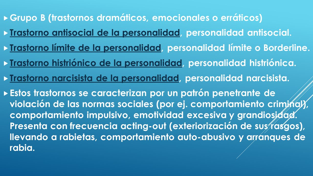 Grupo B (trastornos dramáticos, emocionales o erráticos)