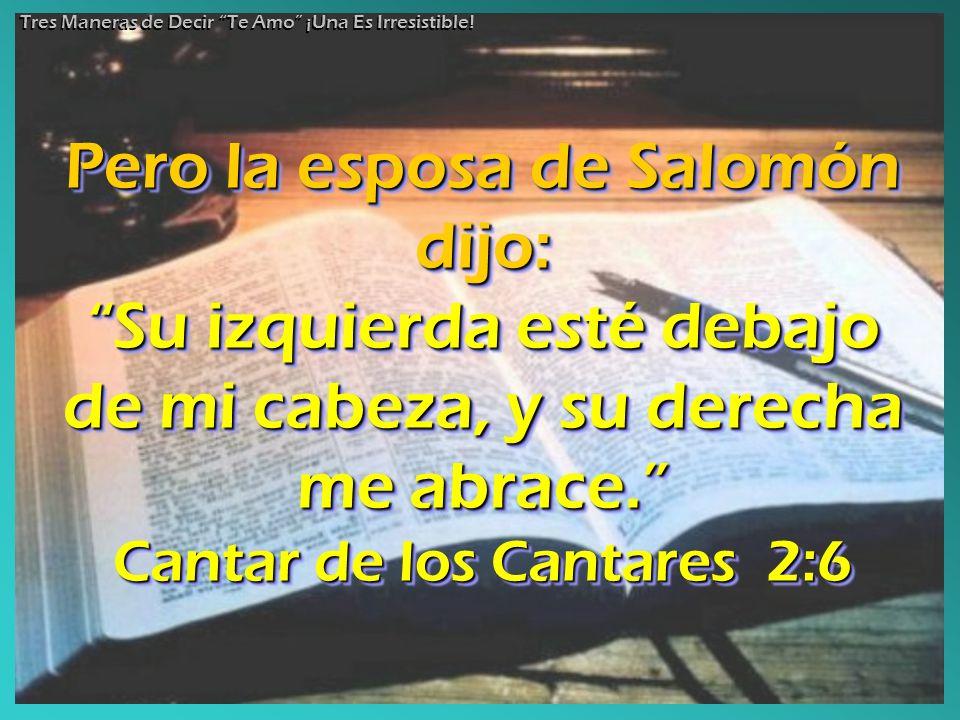 Pero la esposa de Salomón dijo: