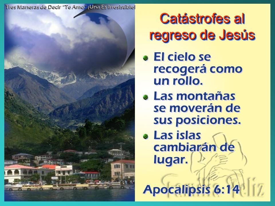 Catástrofes al regreso de Jesús