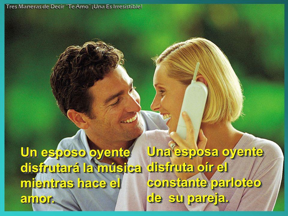 Un esposo oyente disfrutará la música mientras hace el amor.