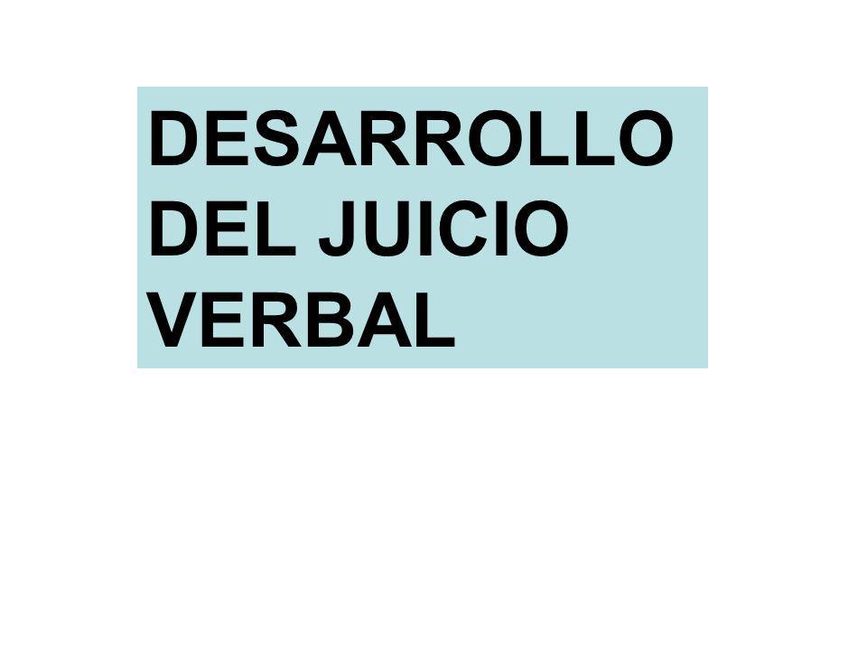 DESARROLLO DEL JUICIO VERBAL