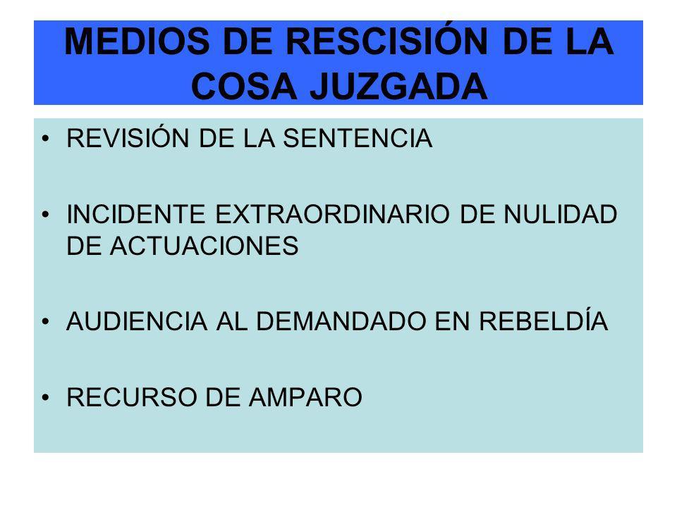 MEDIOS DE RESCISIÓN DE LA COSA JUZGADA