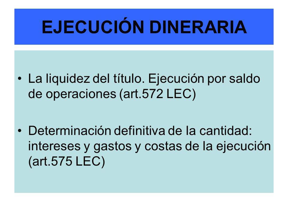 EJECUCIÓN DINERARIA La liquidez del título. Ejecución por saldo de operaciones (art.572 LEC)