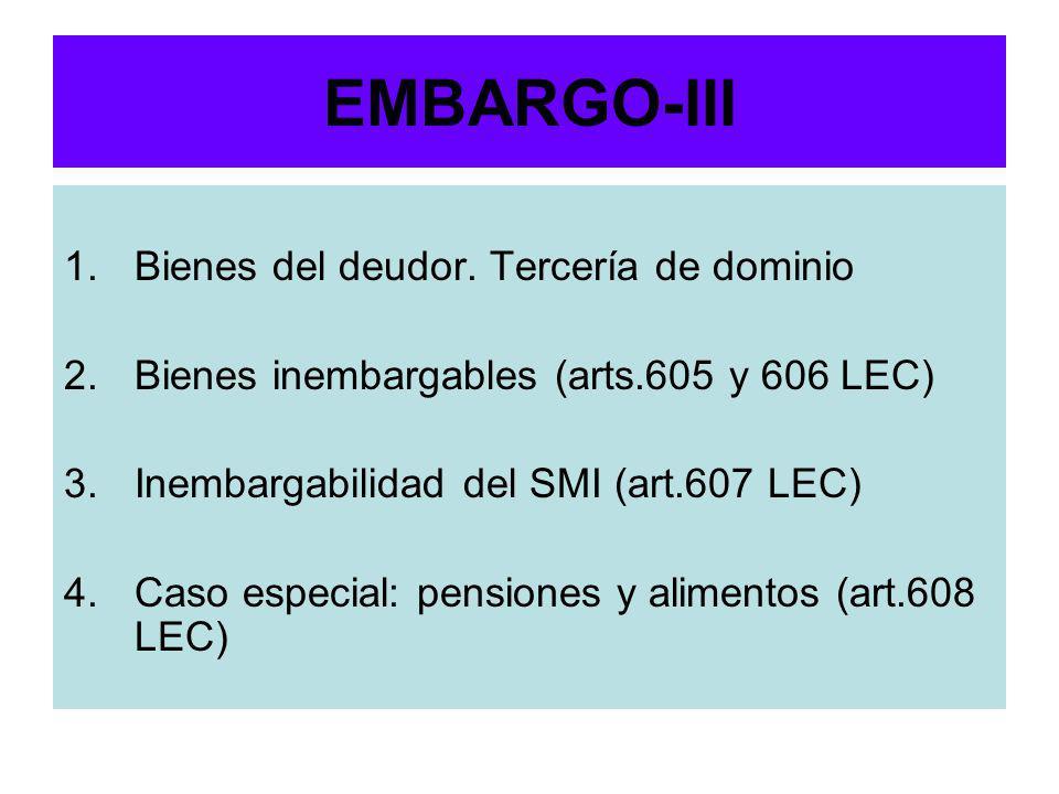 EMBARGO-III Bienes del deudor. Tercería de dominio