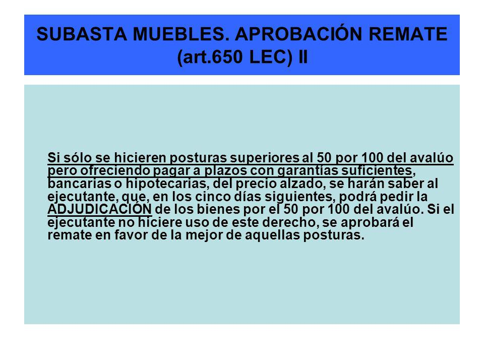 SUBASTA MUEBLES. APROBACIÓN REMATE (art.650 LEC) II